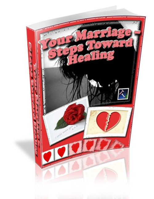 Product picture Your Marriage Steps Toward Healing- Is There Hope For Your M
